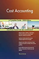Cost Accounting A Complete Guide - 2020 Edition