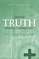 Giver of Truth Biblical Commentary-Vol. 2: Old Testament