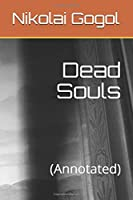 Dead Souls: (Annotated)
