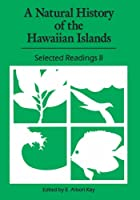 A Natural History of the Hawaiian Islands: Selected Readings II