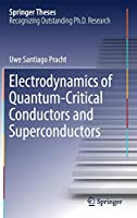 Electrodynamics of Quantum-Critical Conductors and Superconductors (Springer Theses)