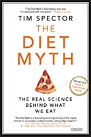 The Diet Myth: Why the Secret to Health and Weight Loss is Already in Your Gut
