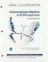 Intermediate Algebra: A STEM Approach, Books a la Carte Edition Plus MyLab Math -- Access Card Package