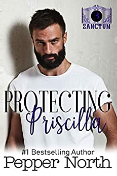 Protecting Priscilla: A SANCTUM Novel by [North, Pepper]