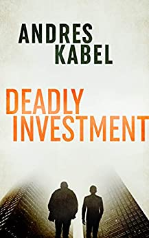 Deadly Investment by [Kabel, Andres]