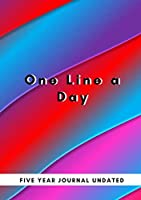 One Line a Day: Five Year Journal Undated