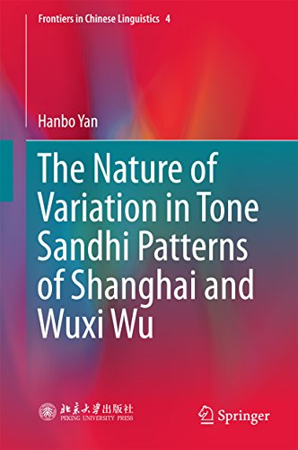 The Nature of Variation in Tone Sandhi Patterns of Shanghai and Wuxi Wu (Frontiers in Chinese Linguistics Book 4) (English Edition)