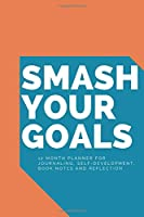 Smash your goals: year planner for journaling, self development, book notes, and reflection