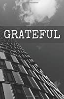 Grateful: Gratitude Daily Journal Positivity Diary 5.5 x 8.5 in 150 pages lined with space for the date (Gratitude Journals)