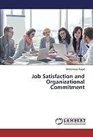 Job Satisfaction and Organizational Commitment