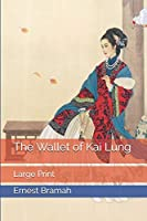 The Wallet of Kai Lung: Large Print