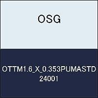 OSG 超硬ハンドタップ OTTM1.6_X_0.353PUMASTD 商品番号 24001