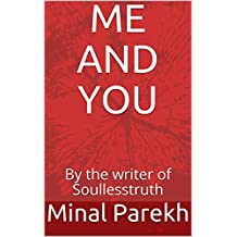 ME AND YOU: By the writer of Soullesstruth