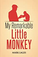 My Remarkable Little Monkey