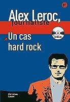 Un Cas Hard Rock: Niveau B1 (Collection Alex Leroc, Jounaliste)