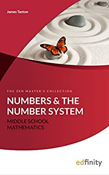 Numbers and the Number System (Middle School Mathematics) by [Tanton, James]