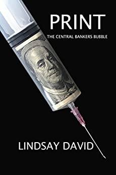 Print: The Central Bankers Bubble by [David, Lindsay]