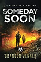 Someday Soon: (Book Three of The After War Series)