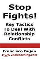 Stop Fights! - Key Tactics To Deal With Relationship Conflicts [並行輸入品]