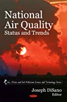 National Air Quality: Status and Trends (Air, Water and Soil Pollution Science and Technology)