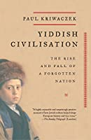 Yiddish Civilisation: The Rise and Fall of a Forgotten Nation (Vintage)