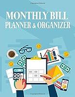 Monthly Bill Planner and Organizer: Monthly Finance Expense Tracker, Bill Organizer Notebook, Budget Planning, Bill Organizer Budget Planner Book