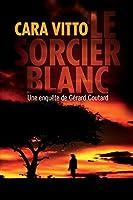 Le Sorcier blanc (Les enquêtes de Gérard Coutard)
