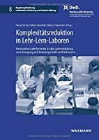 Komplexitaetsreduktion in Lehr-Lern-Laboren: Innovative Lehrformate in der Lehrerbildung zum Umgang mit Heterogenitaet und Inklusion