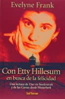 Con Etty Hillesum en busca de la felicidad : una lectura de Une vie bouleversée y de las Cartas desde Westerbork