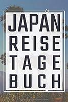 Japan Reisetagebuch: Reisebuch, Reiseplaner fuer schoene Urlaubserlebnisse und einzigartige Momente zum Ausfuellen und Selbstgestalten fuer den naechsten Urlaub als Erinnerungsbuch, Reiselogbuch und Travelbook