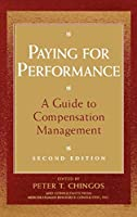 Paying for Performance: A Guide to Compensation Management (Cpa Practice Guide Series)