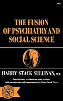 The Fusion of Psychiatry and Social Science (Norton Library (Paperback))