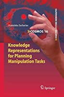 Knowledge Representations for Planning Manipulation Tasks (Cognitive Systems Monographs)