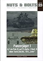 Nuts & Bolts Vol.23: Pz.J?ger I Ausf. B & 4,7 cm Pak (t) - Sd.Kfz. 101