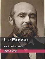 Le Bossu: Publication: 1857 (Édition originale) (Paul Féval Collection)