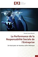 La Performance de la Responsabilité Sociale de L Entreprise (Omn.Univ.Europ.)
