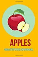 Apples Gratitude Journal: 107 Pages Gratitude Journal for Apple Lovers with Inspirational Quotes on each page. Ideal Gift for Girls, Boys, Family and Friends.