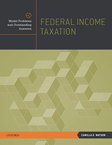 Download Federal Income Taxation: Model Problems and Outstanding Answers 0195390164