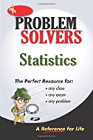 The Statistics Problem Solver: A Complete Solution Guide to Any Textbook (Rea's Problem Solvers)
