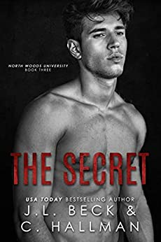 The Secret: A Friends To Lovers Romance (North Woods University Book 3) by [Beck, J.L., Hallman, Cassandra]