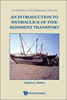An Introduction to Hydraulics of Fine Sediment Transport (Advanced Series on Ocean Engineering)【洋書】 [並行輸入品]