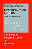 Precision Motion Control: Design and Implementation (Advances in Industrial Control)