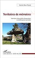 Territoires de mémoires: Interfaces référentielles d'expressions et d'affirmations sociétales