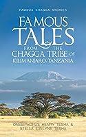 FAMOUS TALES FROM THE CHAGGA TRIBE OF KILIMANJARO-TANZANIA: Famous Chagga stories