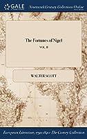 The Fortunes of Nigel; Vol. II