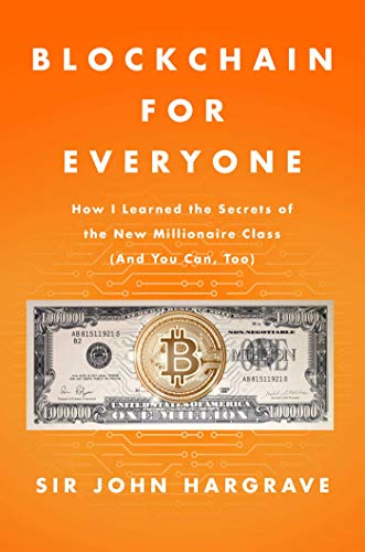Blockchain for Everyone: How I Learned the Secrets of the New Millionaire Class (And You Can, Too) (English Edition)