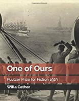 One of Ours: Pulitzer Prize for Fiction 1923