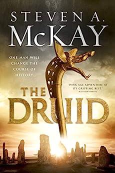 The Druid (Warrior Druid of Britain Book 1) by [McKay, Steven A.]