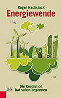 Energiewende: Die Revolution hat schon begonnen