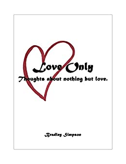 Love Only by [Simpson, Bradley]
